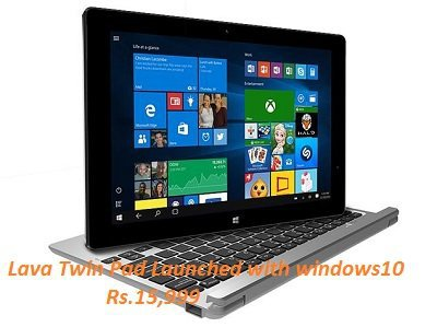 Lava Twinpad Windows10 Launched, Specifications and Price,