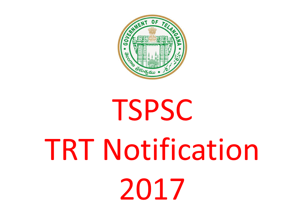 TSPSC Teacher Recruitment Test (TRT) 2017 Notification Apply Online Exam dates